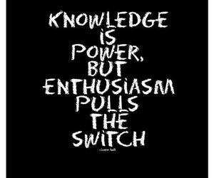 quotes, enthusiasm, and knowledge image