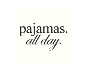 pajamas, day, and quote image