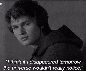 sad, quotes, and ansel elgort image