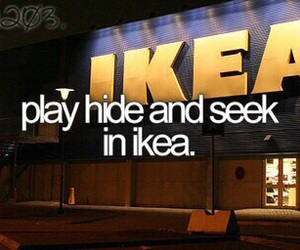 ikea, hide and seek, and before i die image