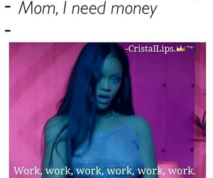 funny, work, and rihanna image