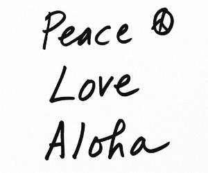 Aloha, peace, and love image