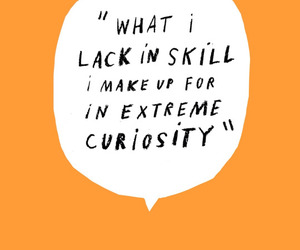 quote, curiosity, and inspiration image