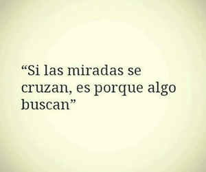 frases, miradas, and quotes image