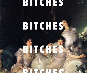 bitch, bitches, and grow up image
