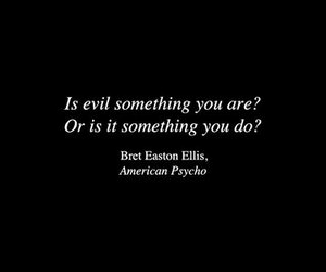 quotes, evil, and american psycho image