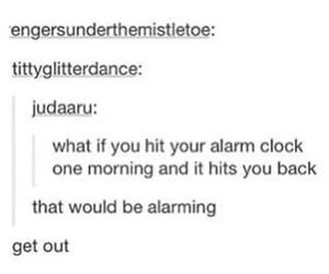 funny, tumblr post, and alarm clock image