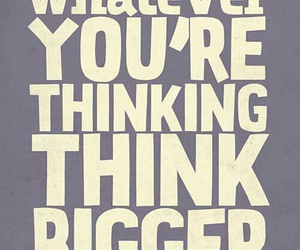 think, quotes, and bigger image