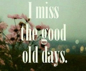 miss, old, and quotes image