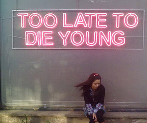 young, die, and quotes image