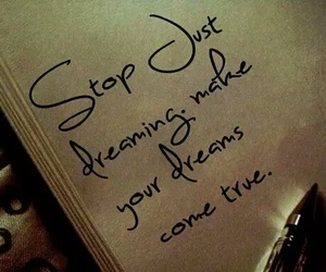 Dream, quote, and true image