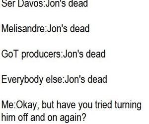 funny true, game of thrones jon snow, and me season 5 image