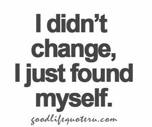 change, quotes, and found image