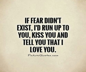 fear, love quotes, and scared image