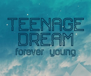 Dream, Forever Young, and teenage image