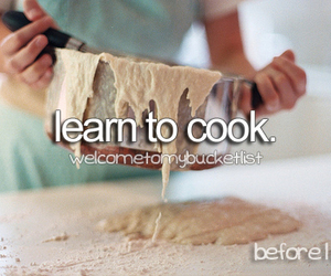 cook, before i die, and quote image