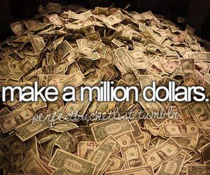 before i die, million, and bills image