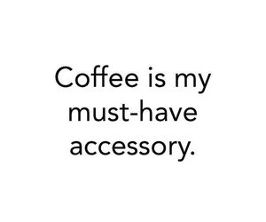 coffee, accessory, and quote image