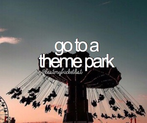 before i die, have fun, and themepark image