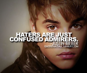 justin bieber, quote, and haters image