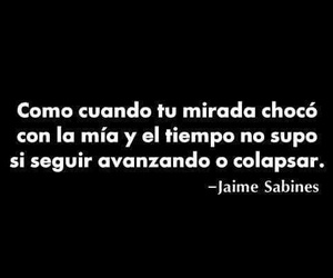 love, jaime sabines, and frases image