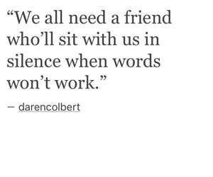 friend, need, and silence image