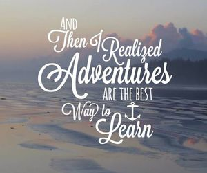 adventure, quote, and learn image