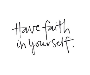 faith, motivational quotes, and have image