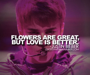 flowers, quote, and justin bieber image