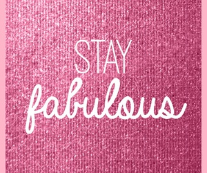 pink, fabulous, and stay image
