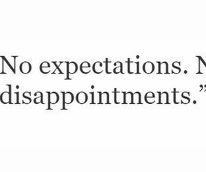 quote, expectations, and disappointments image