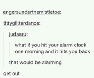 funny, tumblr post, and alarm clock image