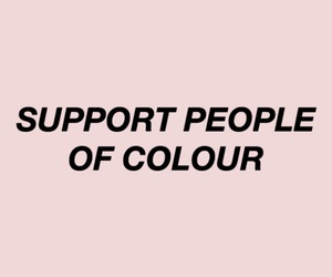 quote, words, and support people of colour image