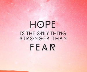 fear, hope, and strong image