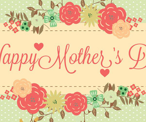 happy mother's day, mothers day wishes, and mothers' day quotes image