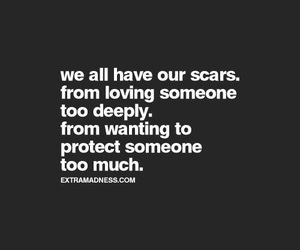 love, quote, and scars image