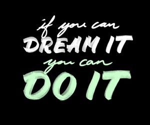 do it, Dream, and quotes image