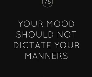 quotes, mood, and manners image