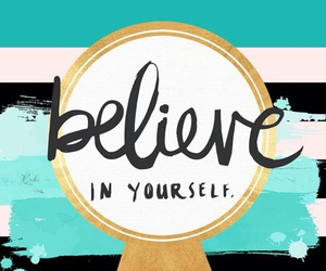 wallpaper, believe, and quote image