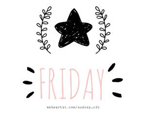 friday, weekend, and finally image