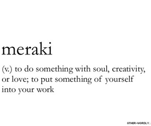 quotes, Meraki, and creativity image
