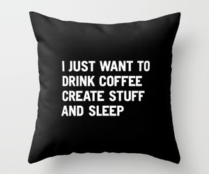 pillow, coffee, and quote image