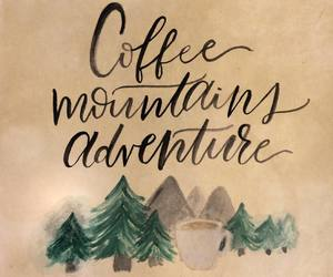 coffee, quote, and adventure image