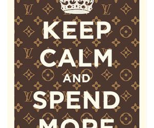 keep calm, Louis Vuitton, and text image
