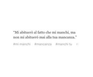 mancanza, frasi italiano, and senza di te image