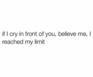 cry, limit, and quotes image