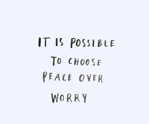 quotes, peace, and worry image