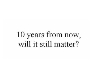 quotes, matter, and years image