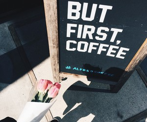 flowers, don't forget, and coffee image