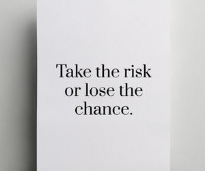 quotes, risk, and chance image